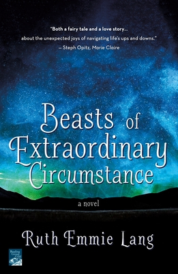 Beasts of Extraordinary Circumstance - Lang, Ruth Emmie