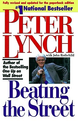Beating the Street - Lynch, Peter, and Rothchild, John
