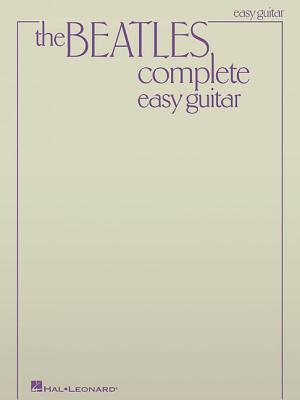 Beatles Complete Easy Guitar - Beatles, The