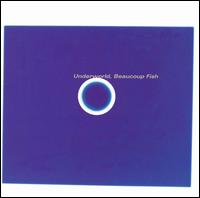 Beaucoup Fish [Bonus Disc] - Underworld