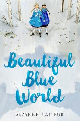 Beautiful Blue World - LaFleur, Suzanne
