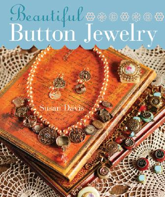 Beautiful Button Jewelry - Davis, Susan, M.D.