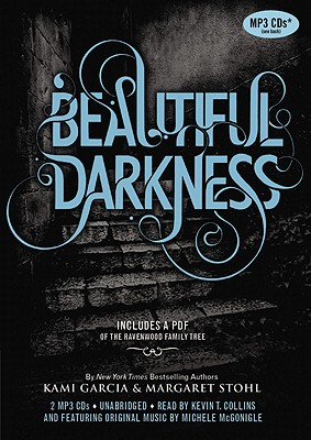 Beautiful Darkness - Garcia, Kami, and Stohl, Margaret, and Collins, Kevin T (Read by)