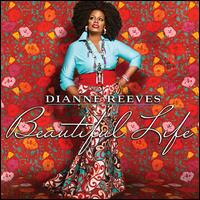 Beautiful Life - Dianne Reeves