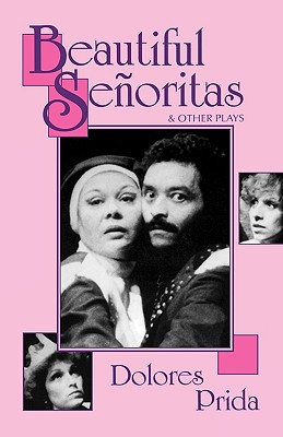 Beautiful Seoritas & Other Plays - Prida, Dolores, and Prida, Delores, and Weiss, Judith (Editor)