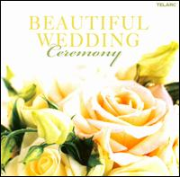 Beautiful Wedding: Ceremony - Empire Brass (brass ensemble); Joel Brown (guitar); John Sauer (keyboards); Joseph Silverstein (violin);...