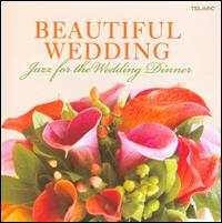 Beautiful Wedding: Jazz for the Wedding Dinner - Various Artists