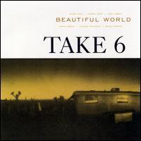 Beautiful World - Take 6