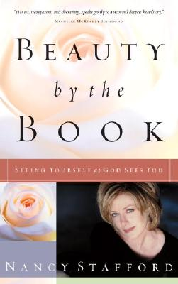 Beauty by the Book: Seeing Yourself as God Sees You - Stafford, Nancy