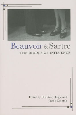 Beauvoir and Sartre: The Riddle of Influence - Daigle, Christine (Editor)