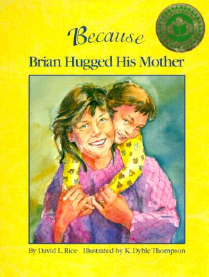 Because Brian Hugged His Mother - Rice, David L