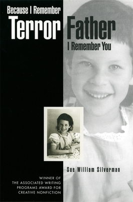 Because I Remember Terror, Father, I Remember You - Silverman, Sue William