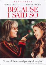 Because I Said So [With Movie Cash] - Michael Lehmann