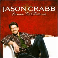 Because It's Christmas - Jason Crabb