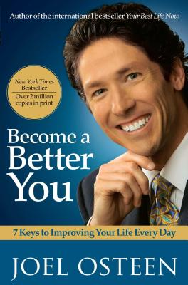 Become a Better You: 7 Keys to Improving Your Life Every Day - Osteen, Joel