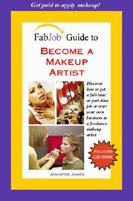 Become a Makeup Artist - James, Jennifer, Ph.D. (Editor)