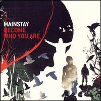 Become Who You Are - Mainstay