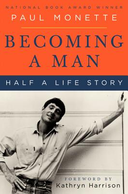 Becoming a Man: Half a Life Story - Monette, Paul