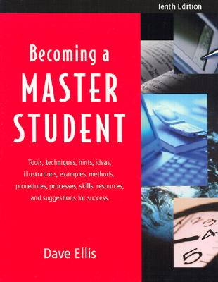 Becoming a Master Student Tenth Edition - Ellis, David B, and Ellis, Dave, and Toft, Doug