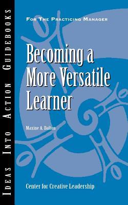 Becoming a More Versatile Learner - Dalton, Maxine A