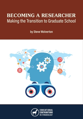 Becoming a Researcher: Making the Transition to Graduate School - Wolverton, Steve