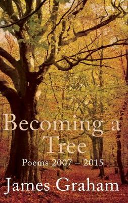 Becoming a Tree - Graham, James