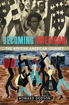Becoming American: The African-American Journey - Dodson, Howard, Dr., and Yancy, Roberta, and Moore, Christopher