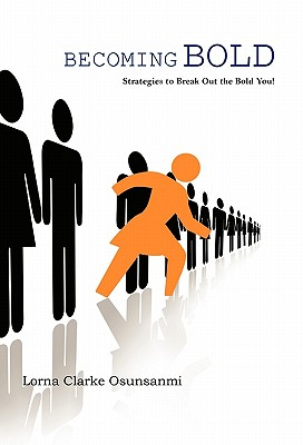 Becoming Bold: Strategies to Break Out the Bold You! - Osunsanmi, Lorna Clarke