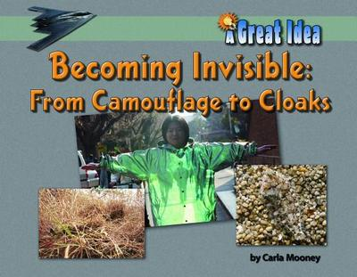 Becoming Invisible: From Camouflage to Cloaks - Mooney, Carla