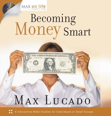 Becoming Money Smart - Lucado, Max