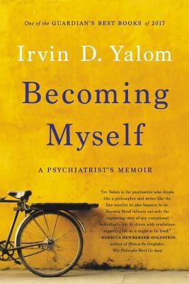 Becoming Myself: A Psychiatrist's Memoir - Yalom, Irvin D