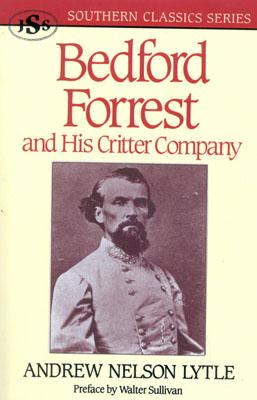 Bedford Forrest: and His Critter Company - Lytle, Andrew Nelson