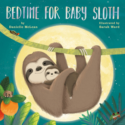Bedtime for Baby Sloth - McLean, Danielle