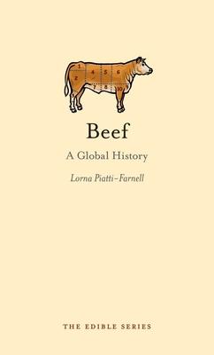 Beef: A Global History - Piatti-Farnell, Lorna