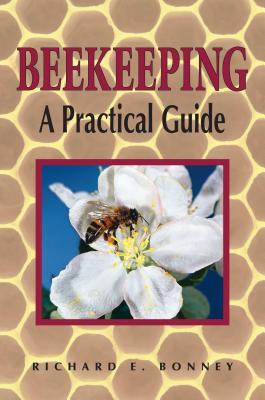 Beekeeping: A Practical Guide - Bonney, Richard E