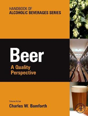 Beer: A Quality Perspective - Bamforth, Charles, Ph.D.