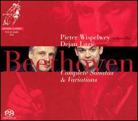 Beethoven: Complete Sonatas & Variations - Dejan Lazic (piano); Giovanni Battista Guadagnini (cello maker); Pieter Wispelwey (cello)