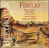 Beethoven: Fidelio - Birgit Nilsson (vocals); Gerhard Unger (vocals); Gottlob Frick (vocals); Hans Braun (vocals); Hans Hopf (vocals);...