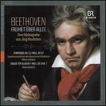 Beethoven: Freheit über alles - Eines Hörbiografie von Jörg Handstein; Symphonie Nr. 5 C-moll, Op. 67; Sonate für Kla