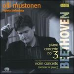 Beethoven: Piano Concerto No. 3; Violin Concerto (Version for Piano)