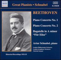 "Beethoven: Piano Concerto Nos. 1 & 2; Bagatelle in A minor ""Für Elise"" - Artur Schnabel (piano); Malcolm Sargent (conductor)"
