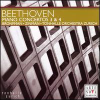 Beethoven: Piano Concertos 3 & 4 - Yefim Bronfman (piano); Zurich Tonhalle Orchestra; David Zinman (conductor)