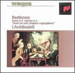Beethoven: Sextet in E; Quintet in A; Duett mit zwei obligaten Augengläsern