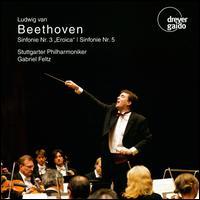 """Beethoven: Sinfonie No. 3 """"Eroica""""; Sinfonie No. 5 - Stuttgart Philharmonic Orchestra; Gabriel Feltz (conductor)"""