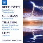 "Beethoven: Sonata No. 23 ""Appassionata""; Schumann: Kinderszenen; Thalberg: Grande fantaisie sur des motifs de Il barb"