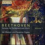 Beethoven: Sonatas for Fortepiano and Violin, Vol. 1