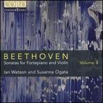 Beethoven: Sonatas for Fortepiano and Violin, Vol. 3