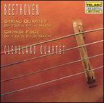 Beethoven: String Quartet; Grosse Fuge