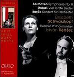 Beethoven: Symphonie No. 8; Strauss: Vier Letzte Lieder; Bartók: Konzert für Orchester