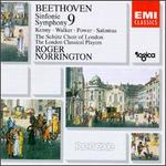 Beethoven: Symphony 9 - Patrick Power (tenor); Petteri Salomaa (bass); Sarah Walker (mezzo-soprano); Yvonne Kenny (soprano); Schutz Choir of London (choir, chorus); London Classical Players; Roger Norrington (conductor)